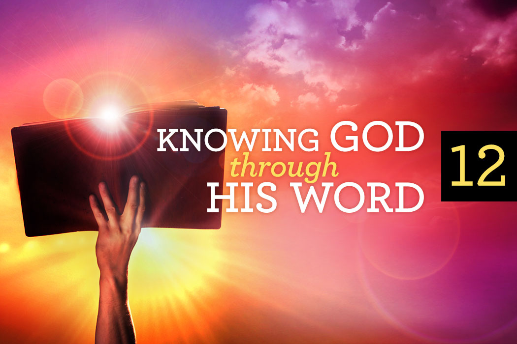 Given Word Now 187 Knowing God Through His Word Part 12